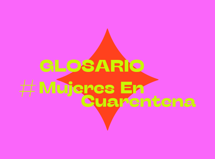 Este es el glosario de nuestro primer especial #MujeresEnCuarentena